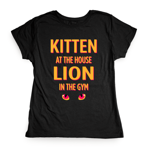 Kitten at Home Lion in the Gym Womens T-Shirt