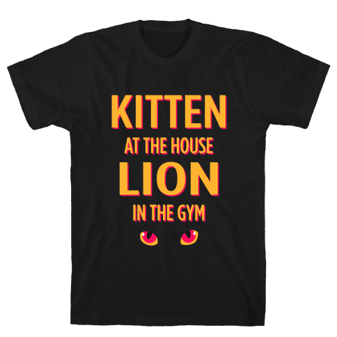 Kitten at Home Lion in the Gym Mens T-Shirt