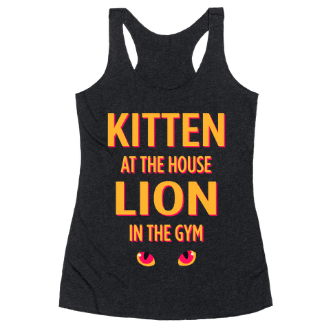 Kitten at Home Lion in the Gym Racerback Tank Top