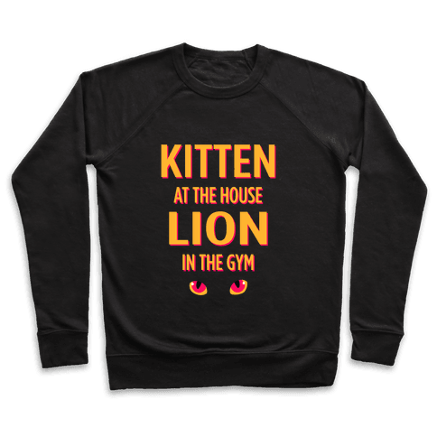 Kitten at Home Lion in the Gym Pullover