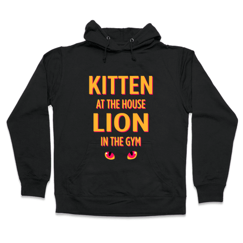 Kitten at Home Lion in the Gym Hooded Sweatshirt