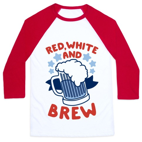 Red, White and Brew Baseball Tee