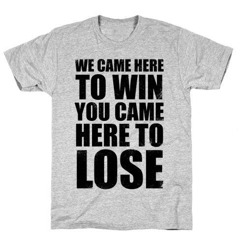 We Came Here To Win (Tank) Mens T-Shirt