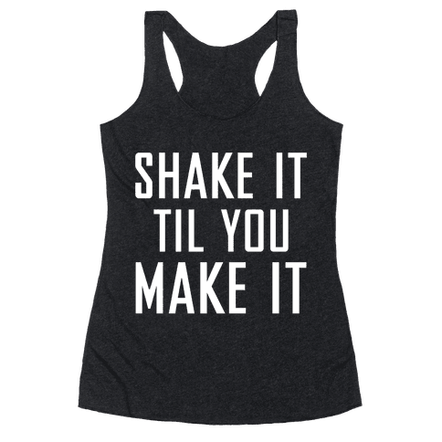 Shake it Til You Make it (Dark)
