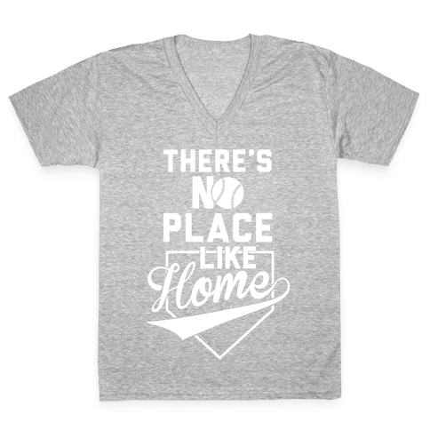 There's No Place Like Home V-Neck Tee Shirt