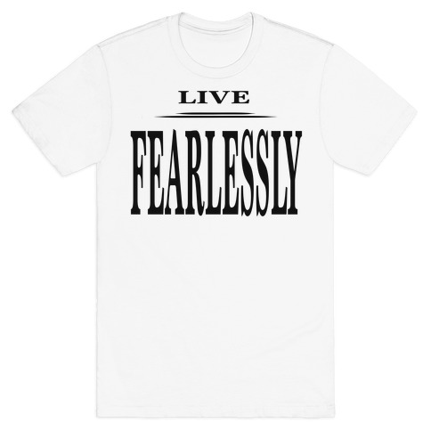 Live Fearlessly T-Shirt