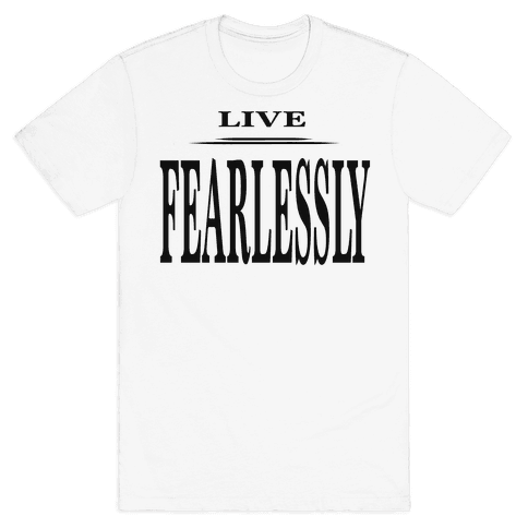 Live Fearlessly Mens T-Shirt