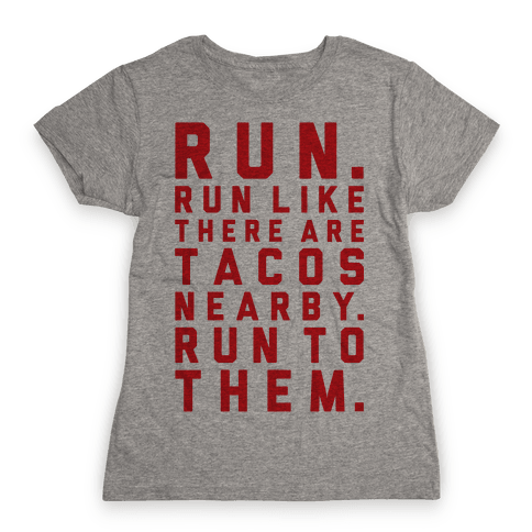 Run Like Tacos Are Nearby Womens T-Shirt