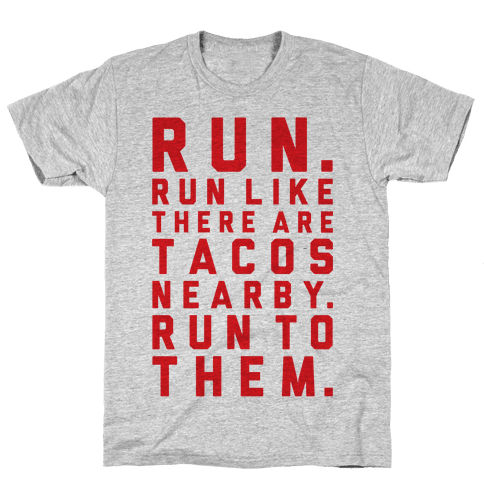 Run Like Tacos Are Nearby Mens T-Shirt