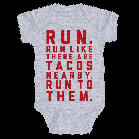 Run Like Tacos Are Nearby Baby Onesy
