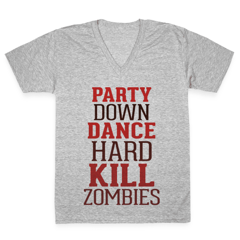 Party, Dance, Kill Zombies V-Neck Tee Shirt