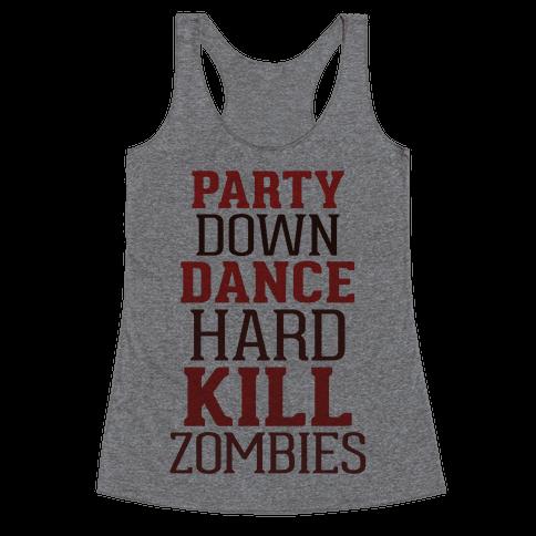 Party, Dance, Kill Zombies Racerback Tank Top