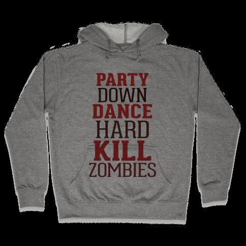 Party, Dance, Kill Zombies Hooded Sweatshirt