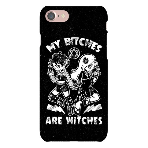 My Bitches Are Witches Phone Case