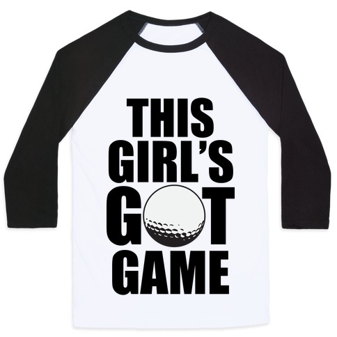 This Girl's Got Game (Golf) Baseball Tee