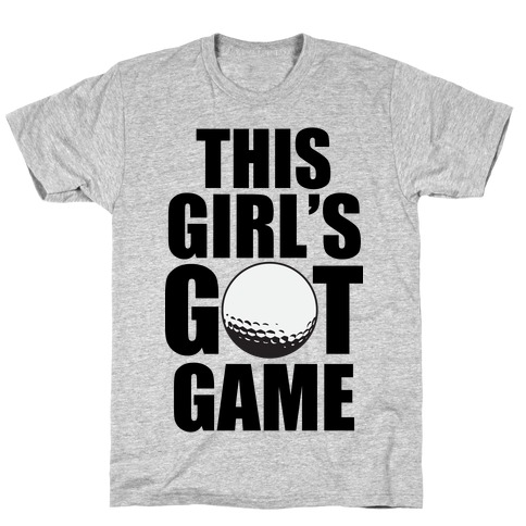 This Girl's Got Game (Golf) T-Shirt