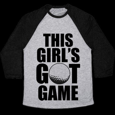 This Girl's Got Game (Golf) Baseball Tee