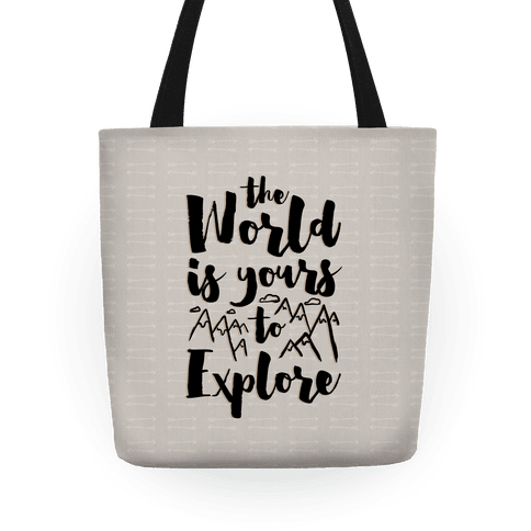 The World Is Yours To Explore Tote