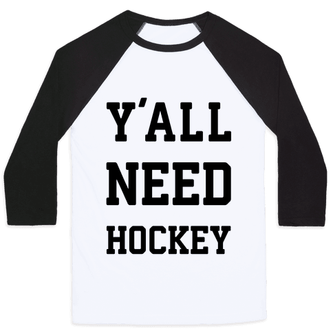 y'all Need Hockey Baseball Tee