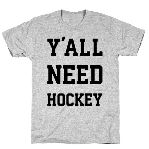 y'all Need Hockey Mens T-Shirt