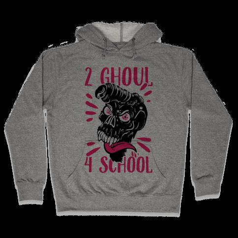 2 Ghoul 4 School Hooded Sweatshirt