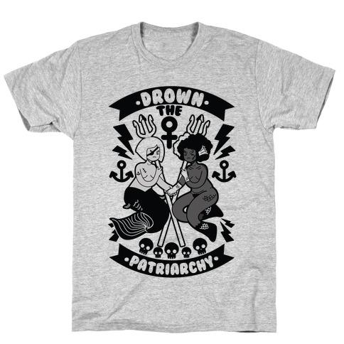 Drown the Patriarchy T-Shirt