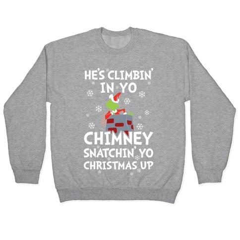 He's Climbin' In Yo Chimney Pullover