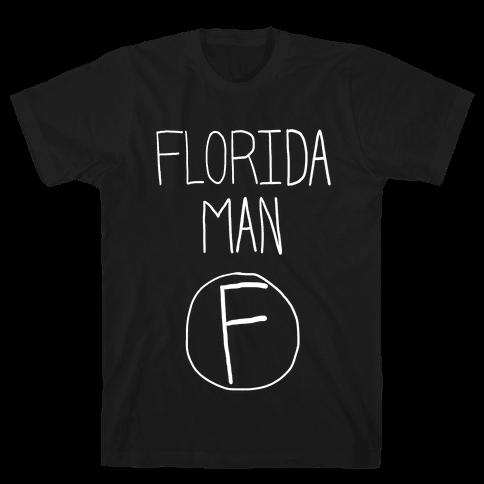 Florida Man! Mens T-Shirt
