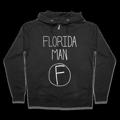 Florida Man! Zip Hoodie