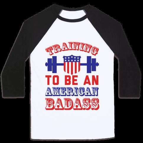 Training To Be An American Badass Baseball Tee