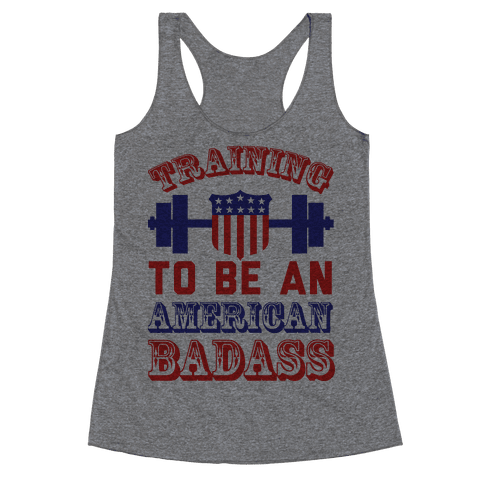 Training To Be An American Badass Racerback Tank Top