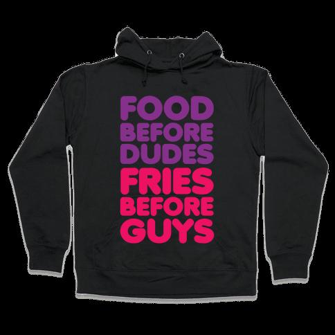 Food Before Dudes Hooded Sweatshirt