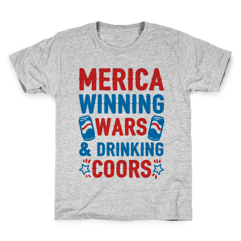 Merica: Winning Wars and Drinking Coors Kids T-Shirt