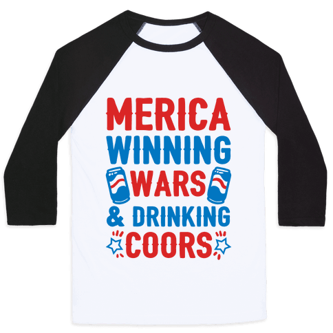 Merica: Winning Wars and Drinking Coors Baseball Tee
