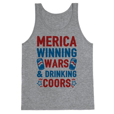 Merica: Winning Wars and Drinking Coors Tank Top