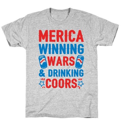 Merica: Winning Wars and Drinking Coors T-Shirt