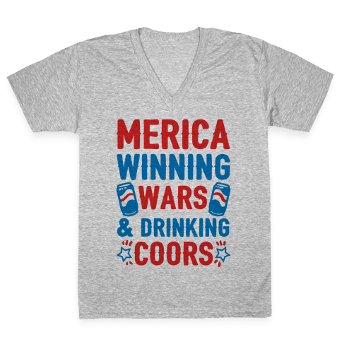 Merica: Winning Wars and Drinking Coors V-Neck Tee Shirt