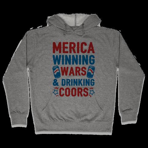 Merica: Winning Wars and Drinking Coors Hooded Sweatshirt