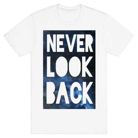 Never Look Back Mens T-Shirt