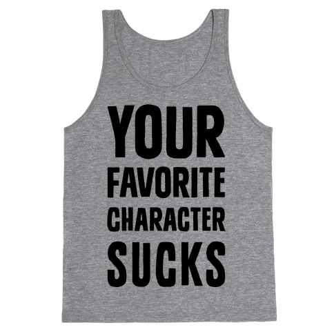 Your Favorite Character Sucks Tank Top