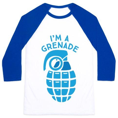 I'm A Grenade Baseball Tee