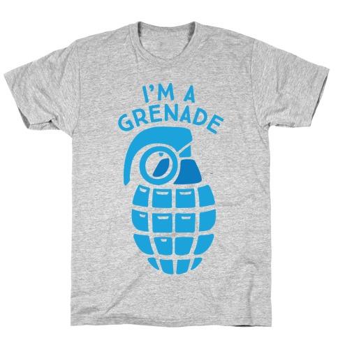 I'm A Grenade T-Shirt