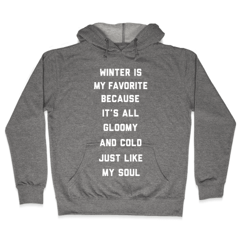 Winter Is My Favorite Hooded Sweatshirt