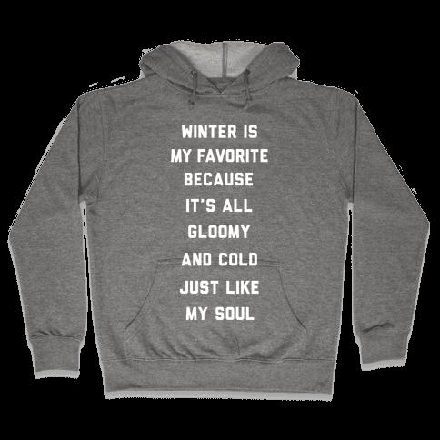 Winter Is My Favorite Hooded Sweatshirt