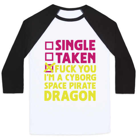F*** You I'm a Cyborg Space Pirate Dragon Baseball Tee