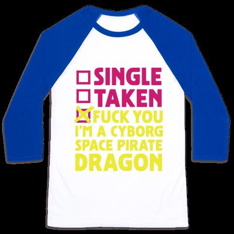 F*** You I'm a Cyborg Space Pirate Dragon Baseball Tee