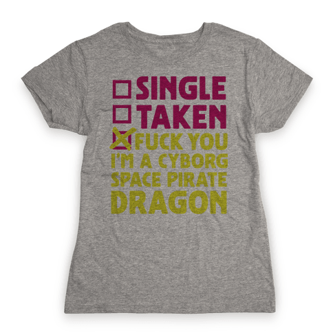 F*** You I'm a Cyborg Space Pirate Dragon Womens T-Shirt
