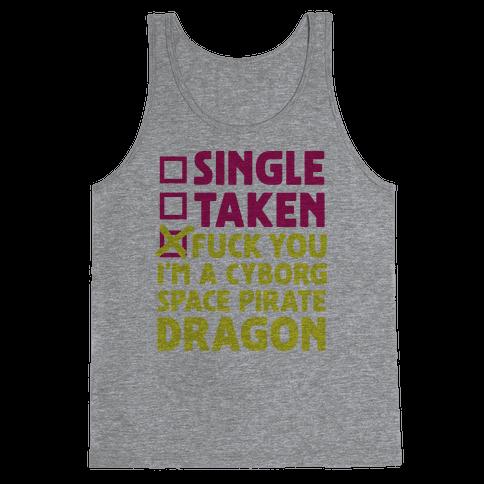 F*** You I'm a Cyborg Space Pirate Dragon Tank Top