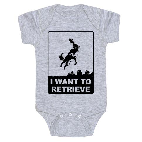 I Want To Retrieve Baby Onesy