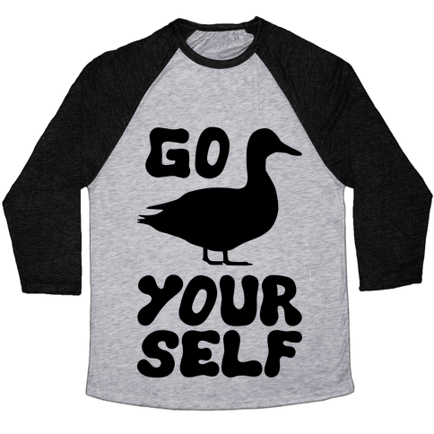 Go Duck Yourself Baseball Tee